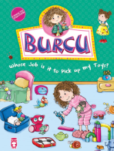 BURCU – WHOSE JOB IS IT TO PICK UP MY TOYS?